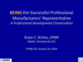 BEING  the Successful Professional Manufacturers' Representative A Professional Development Conversation