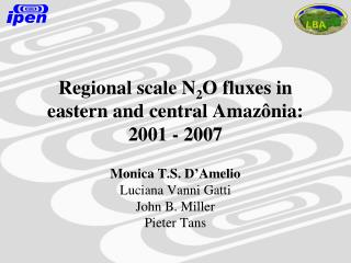 Regional scale N 2 O fluxes in eastern and central Amazônia: 2001 - 2007
