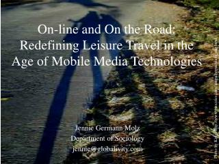 On-line and On the Road: Redefining Leisure Travel in the Age of Mobile Media Technologies