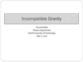 Incompatible Gravity