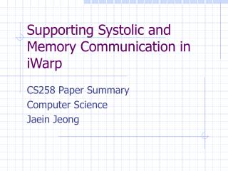 Supporting Systolic and Memory Communication in iWarp