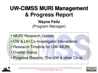 UW-CIMSS MURI Management  & Progress Report Wayne Feltz (Program Manager)