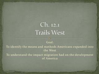 Ch. 12.1 Trails West