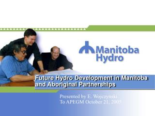 Future Hydro Development in Manitoba and Aboriginal Partnerships