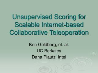 Unsupervised Scoring for Scalable Internet-based Collaborative Teleoperation