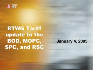 RTWG Tariff update to the BOD, MOPC, SPC, and RSC