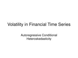 Volatility in Financial Time Series