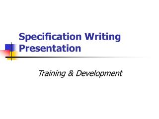Specification Writing Presentation