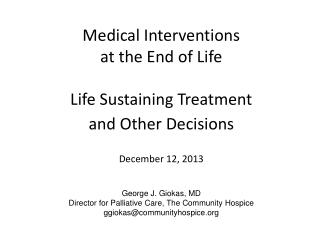 George J. Giokas, MD  Director for Palliative Care, The Community Hospice