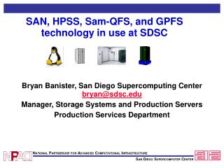 SAN, HPSS, Sam-QFS, and GPFS technology in use at SDSC