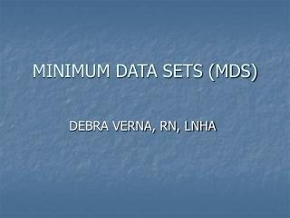 MINIMUM DATA SETS (MDS)