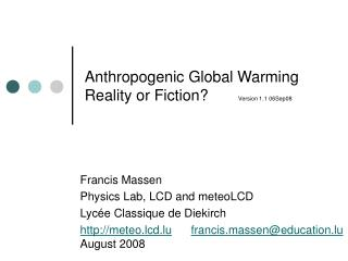 Anthropogenic Global Warming Reality or Fiction?        Version 1.1 06Sep08