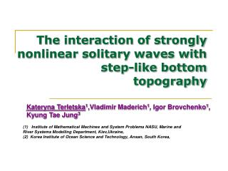 The interaction of strongly nonlinear solitary waves with step-like bottom topography