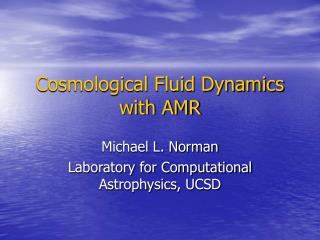 Cosmological Fluid Dynamics with AMR