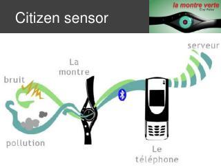 Citizen sensor