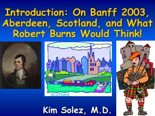 Introduction: On Banff 2003, Aberdeen, Scotland, and What Robert Burns Would Think!