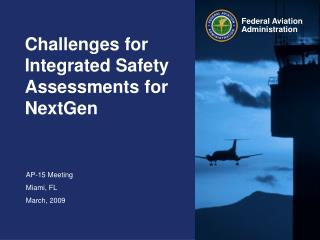 Challenges for Integrated Safety Assessments for NextGen