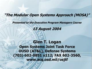 Glen T. Logan Open Systems Joint Task Force OUSD (AT&L), Defense Systems