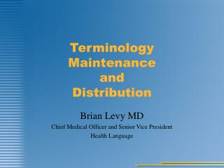 Terminology  Maintenance and Distribution