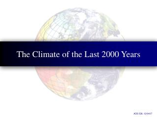The Climate of the Last 2000 Years