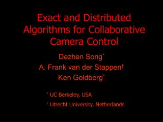 Exact and Distributed Algorithms for Collaborative Camera Control