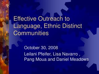Effective Outreach to Language, Ethnic Distinct Communities