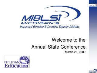 Welcome to the  Annual State Conference March 27, 2009