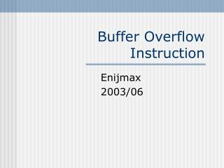 Buffer Overflow Instruction