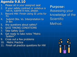 Purpose:  Assessing your knowledge of the Scientific Method.