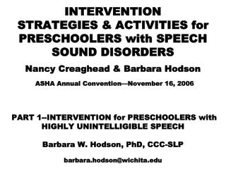 CHILDREN with HIGHLY UNINTELLIGIBLE SPEECH-SOME CONCERNS