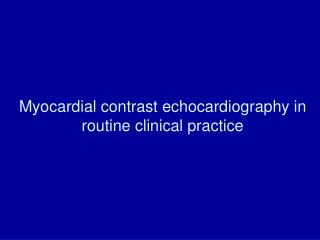 Myocardial contrast echocardiography in routine clinical practice