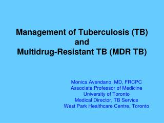 Management of Tuberculosis (TB)  and Multidrug-Resistant TB (MDR TB)