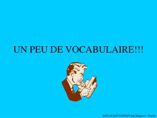 UN PEU DE VOCABULAIRE!!!