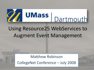 Using Resource25 WebServices to Augment Event Management