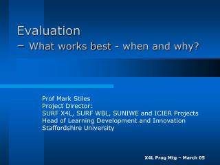 Evaluation  –  What works best - when and why?