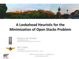 A  Lookahead  Heuristic for the Minimization of Open Stacks Problem