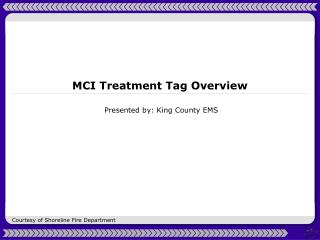 MCI Treatment Tag Overview