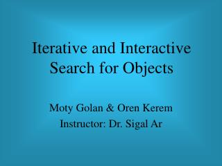 Iterative and Interactive  Search for Objects