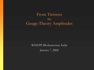From Twistors  to  Gauge-Theory Amplitudes