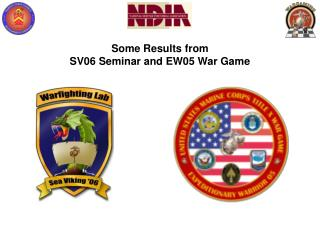 Some Results from SV06 Seminar and EW05 War Game