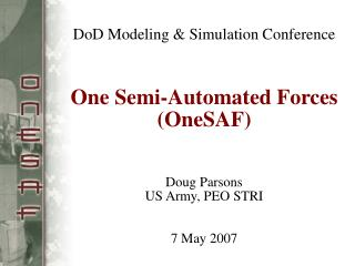 ONE SEMI-AUTOMATED FORCES