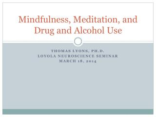 Mindfulness, Meditation, and Drug and Alcohol Use
