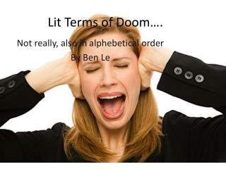 Lit Terms of Doom….