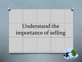 Understand the importance of selling