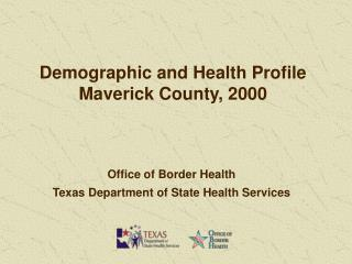 Demographic and Health Profile Maverick County, 2000