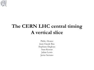 The CERN LHC central timing A vertical slice
