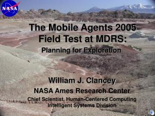 The Mobile Agents 2005 Field Test at MDRS: