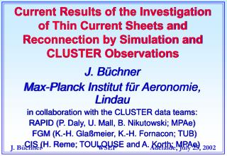 J. Büchner Max-Planck Institut für Aeronomie, Lindau in collaboration with the CLUSTER data teams: