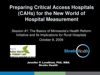 Preparing Critical Access Hospitals CAHs for the New World of Hospital Measurement