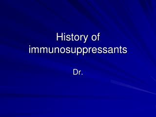 History of immunosuppressants